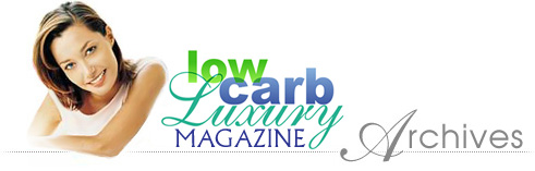 The Low Carb Luxury Online Magazine and Newsletter: Back Issues