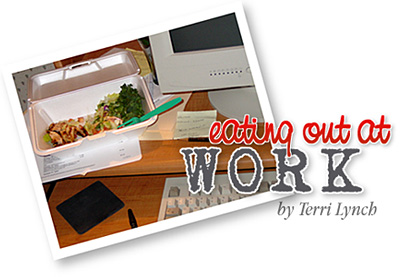 Eating Out At Work  by Terri Lynch