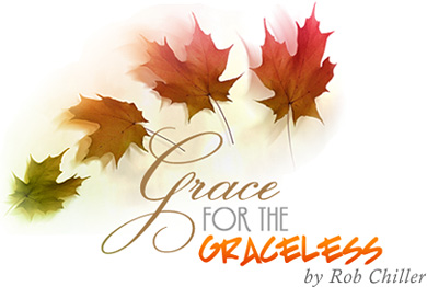 Grace For The Graceless by Rob Chiller